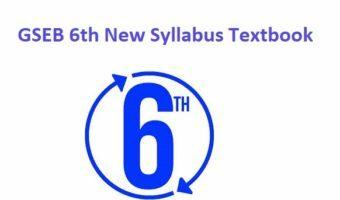 Gujarat Board 6th Syllabus 2021 GSEB 6th New Syllabus Textbook 2021